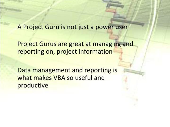 A Project Guru is not just a power user