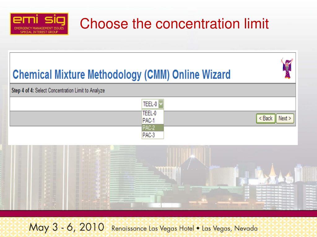 Choose the concentration limit