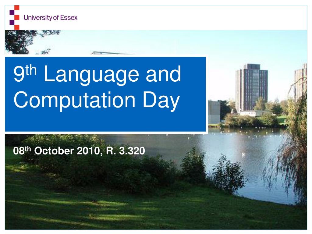 9 th language and computation day