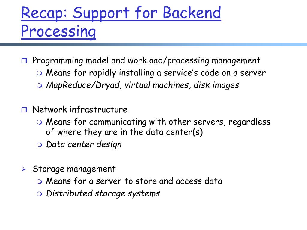 Recap: Support for Backend Processing