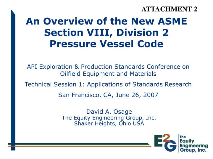 Ppt an overview of the new asme section viii division 2 pressure vessel code powerpoint - Asme sec viii div 2 ...