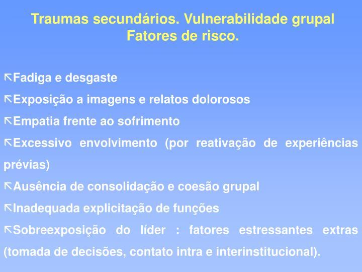 Traumas secundários. Vulnerabilidade grupal