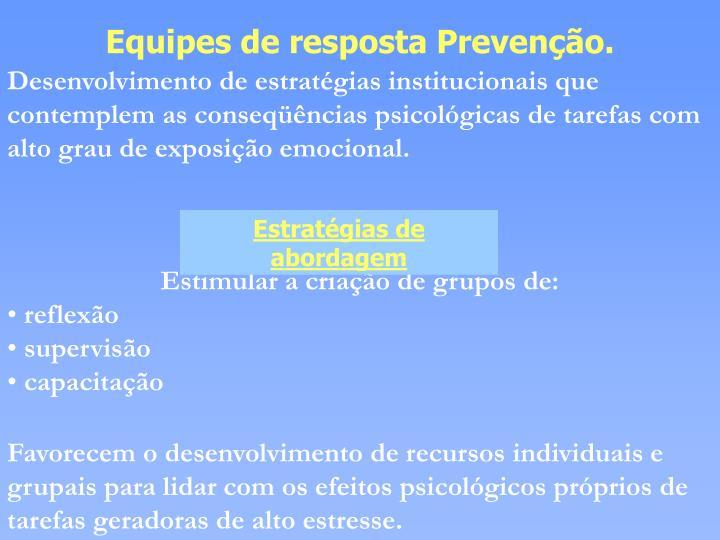 Equipes de resposta Prevenção.