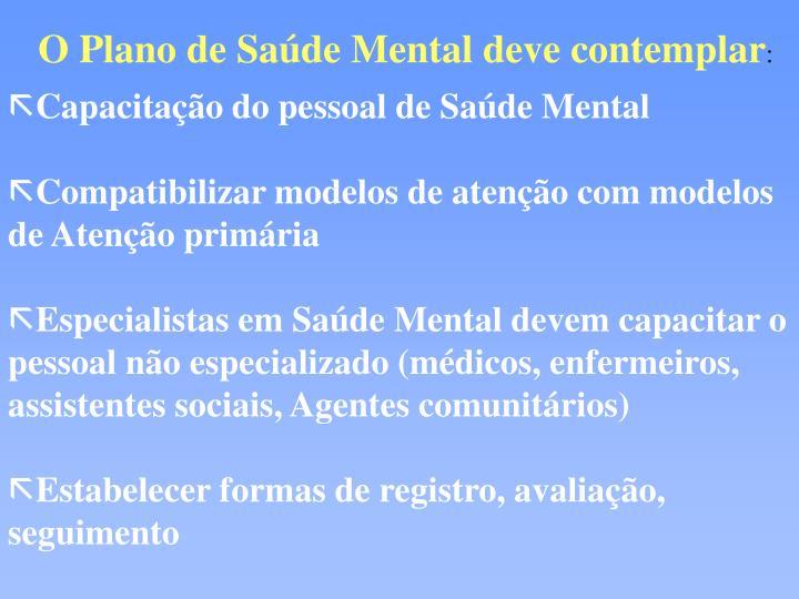 O Plano de Saúde Mental deve contemplar