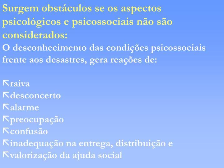 Surgem obstáculos se os aspectos psicológicos e psicossociais não são considerados:
