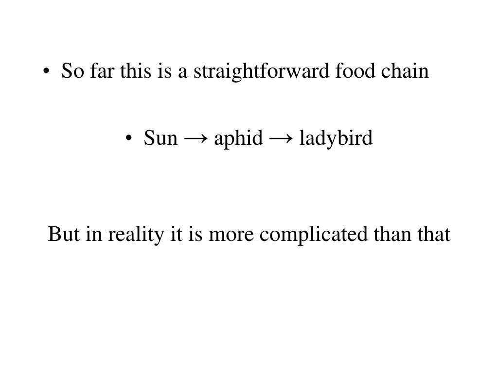 So far this is a straightforward food chain