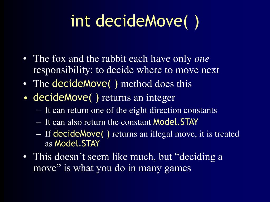 int decideMove( )