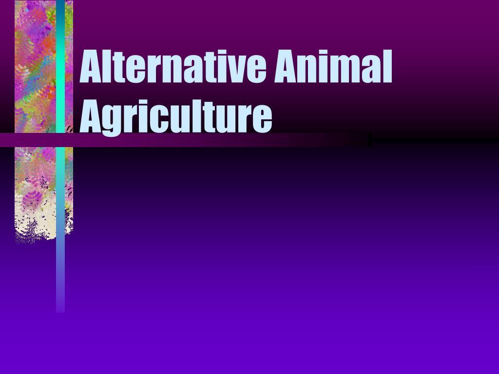 alternative animal agriculture l.