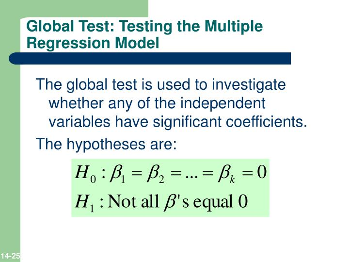conduct a global test of hypothesis to determine whether any of the regression coefficients are not  Conduct a global test of hypothesis to determine whether any of the regression coefficients are not equal to zero use the 05 level of significance use the 05 level of significance h0: coeffs are zero ha: coeffs are not zero f = 101667/8462 = 1201454 the critical value, from an f table, with df = 3, 26 is: 2975.