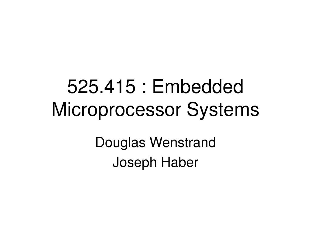 525 415 embedded microprocessor systems l.