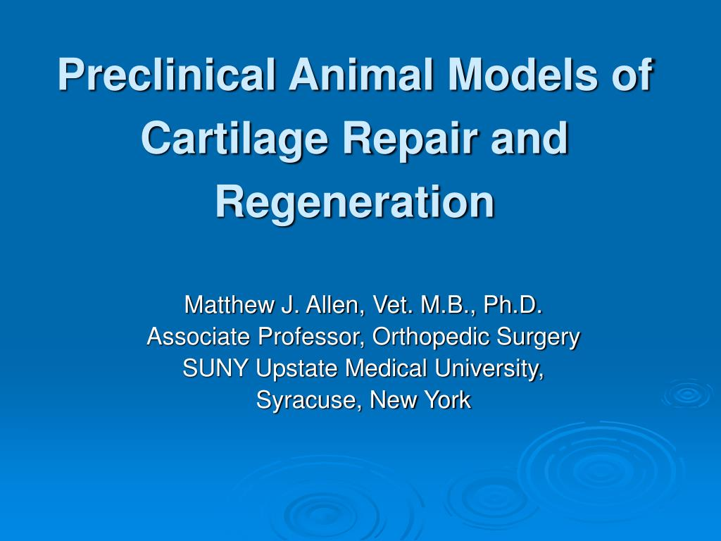 preclinical animal models of cartilage repair and regeneration l.