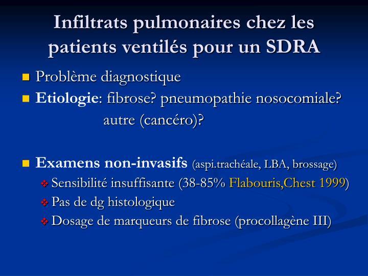 Infiltrats pulmonaires chez les patients ventil s pour un sdra