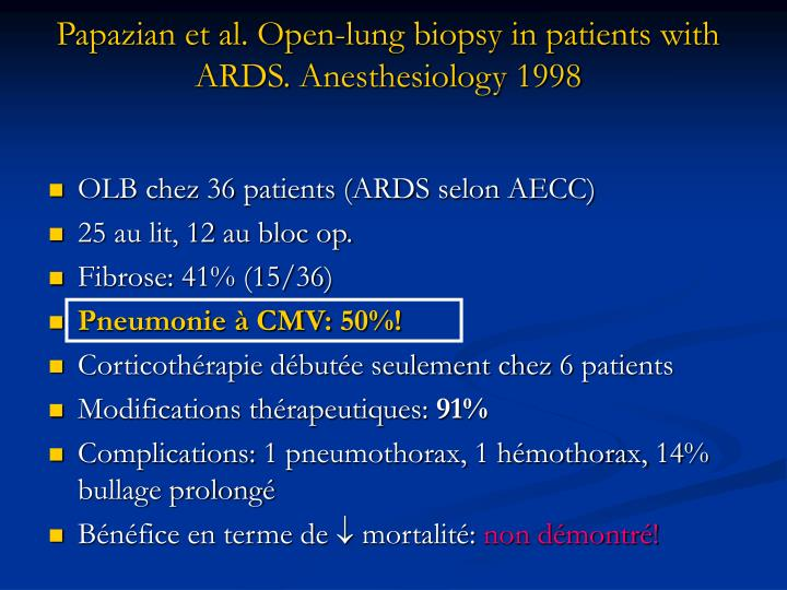 Papazian et al. Open-lung biopsy in patients with ARDS. Anesthesiology 1998