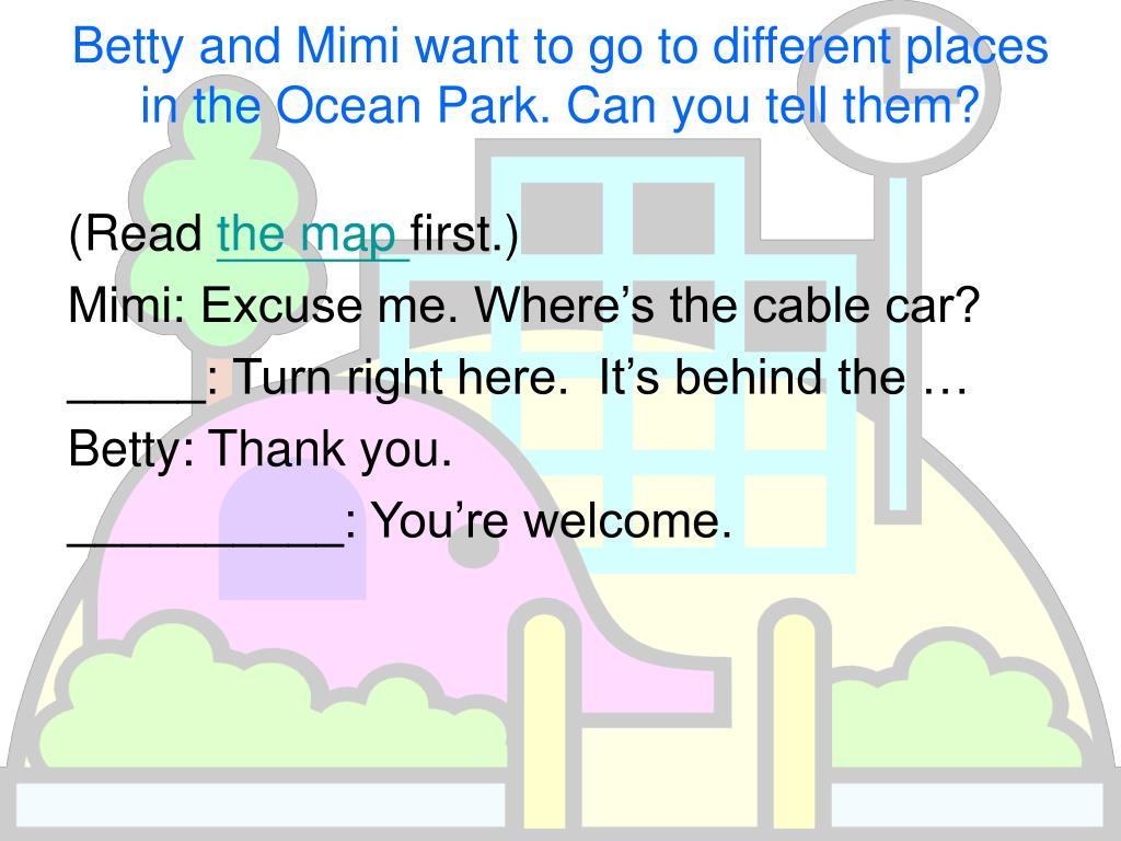 Betty and Mimi want to go to different places in the Ocean Park. Can you tell them?