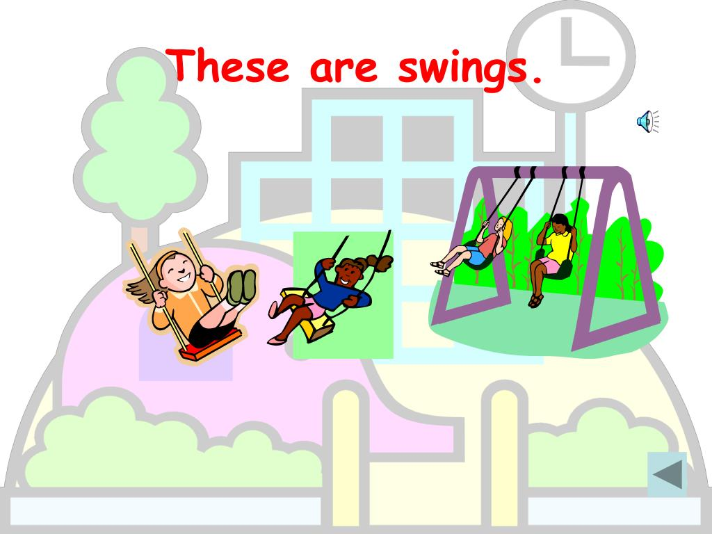 These are swings.