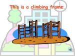 this is a climbing frame