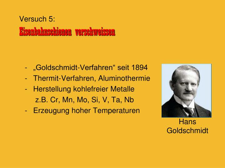 """Goldschmidt-Verfahren"" seit 1894"