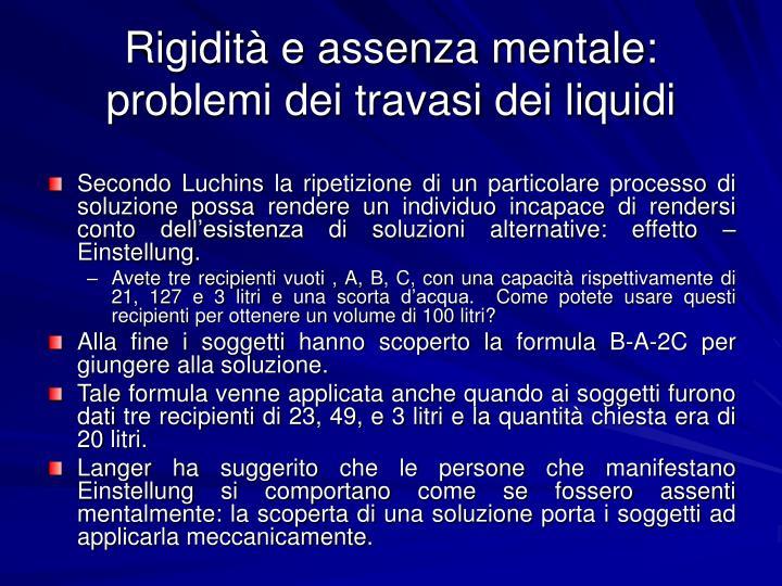 Rigidità e assenza mentale: problemi dei travasi dei liquidi