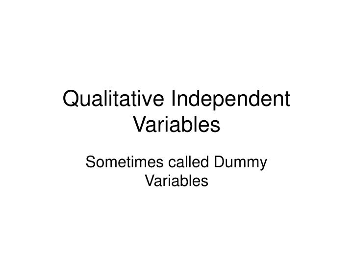 Qualitative Independent Variables