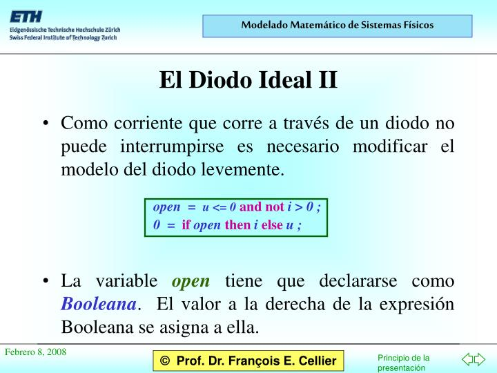 Como corriente que corre a través de un diodo no puede interrumpirse es necesario modificar el modelo del diodo levemente.