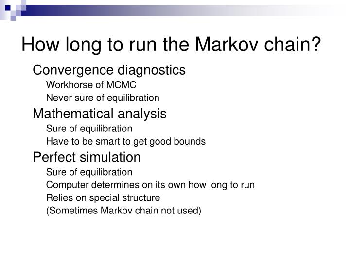 How long to run the markov chain