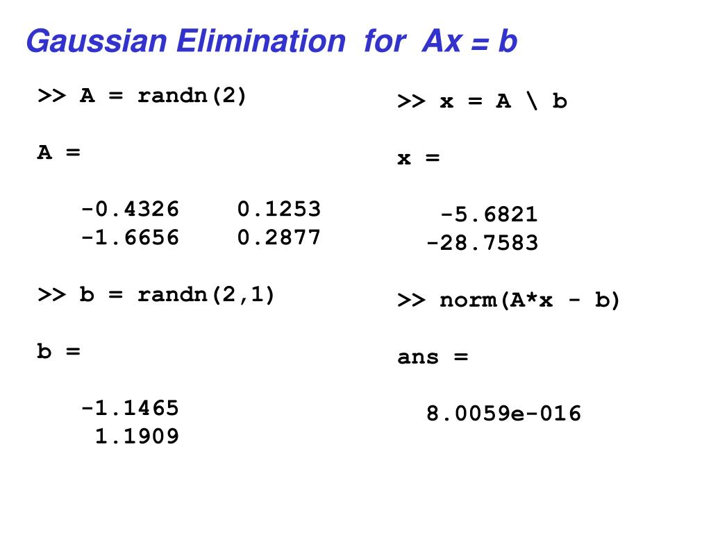 Gaussian Elimination  for  Ax = b