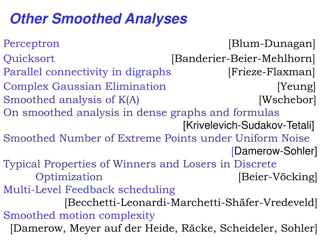 Other Smoothed Analyses