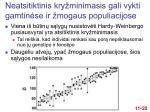 neatsitiktinis kry minimasis gali vykti gamtin se ir mogaus populiacijose