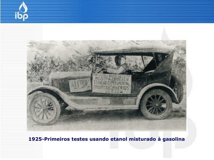 1925-Primeiros testes usando etanol misturado à gasolina