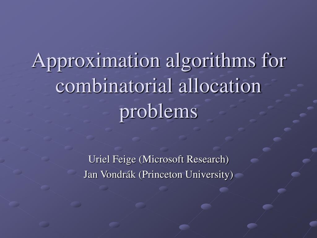 approximation algorithms for combinatorial allocation problems l.