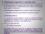 6 informazione imperfetta e switching costs