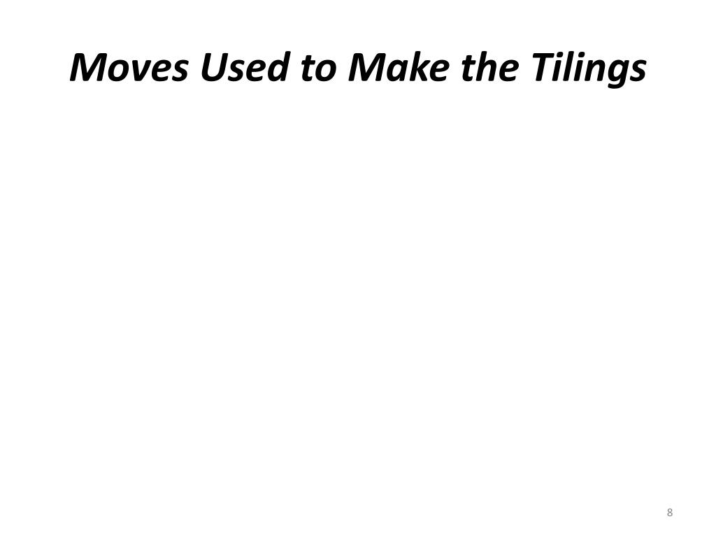 Moves Used to Make the Tilings