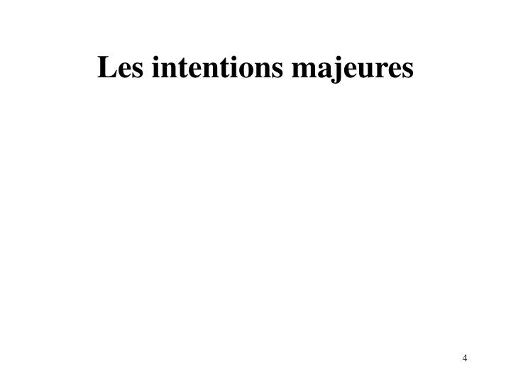 Les intentions majeures
