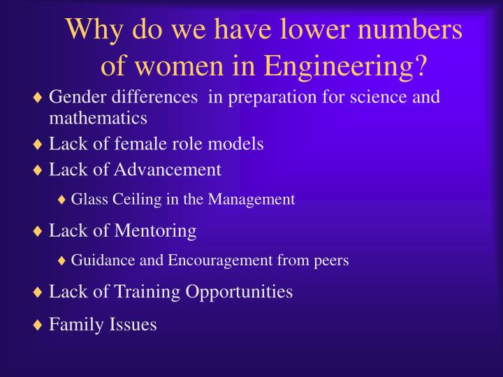 Why do we have lower numbers of women in Engineering?