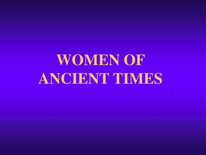 Women of ancient times