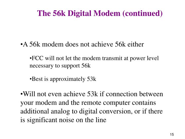 The 56k Digital Modem (continued)