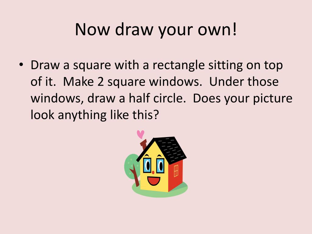 Now draw your own!