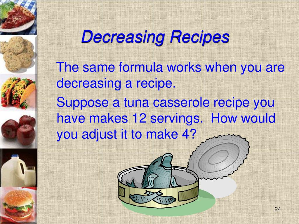 Decreasing Recipes