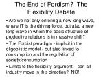 the end of fordism the flexibility debate