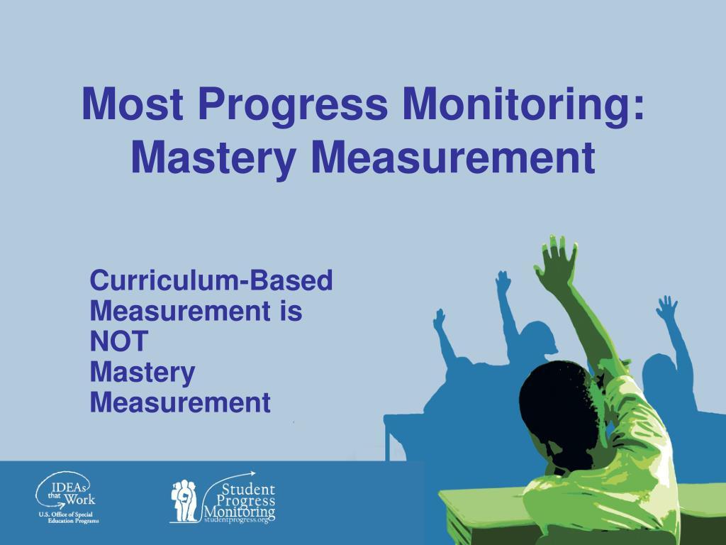 Most Progress Monitoring: