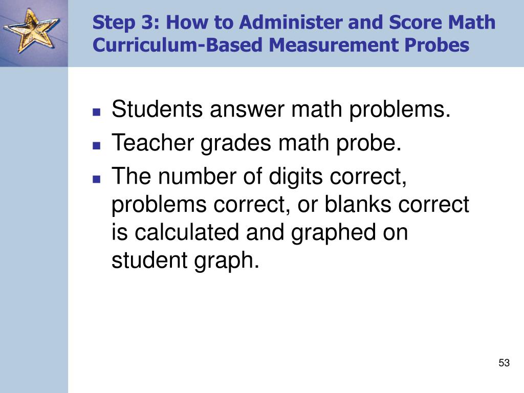 Step 3: How to Administer and Score Math Curriculum-Based Measurement Probes