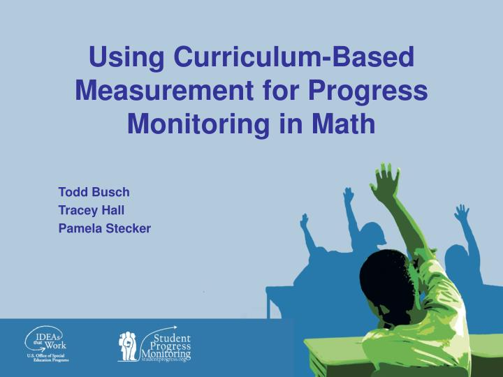 Using curriculum based measurement for progress monitoring in math