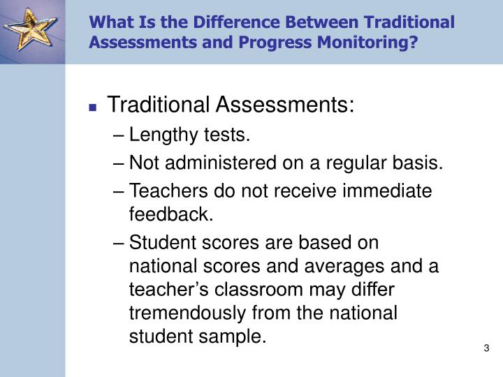 What is the difference between traditional assessments and progress monitoring