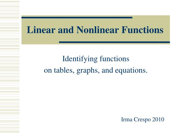 Ppt Linear And Nonlinear Functions Powerpoint Presentation Id929760