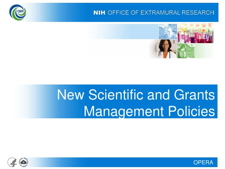New Scientific and Grants Management Policies