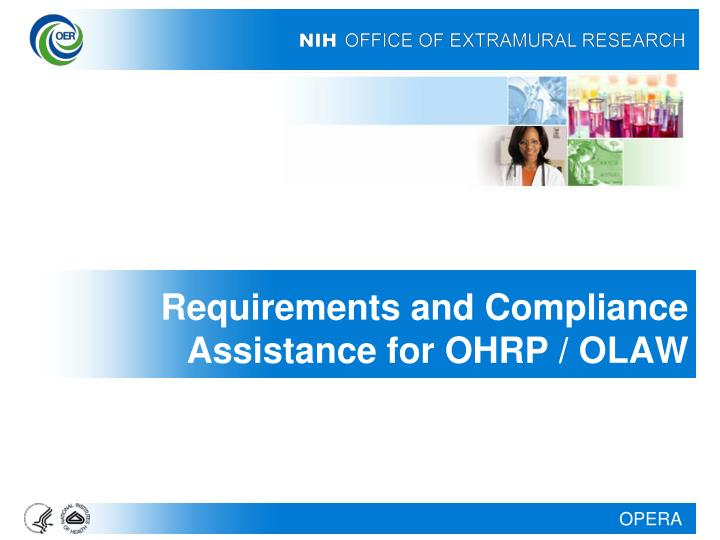 Requirements and Compliance Assistance for OHRP / OLAW