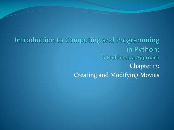 introduction to computing and programming in python a multimedia approach n.