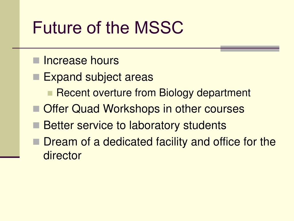 Future of the MSSC