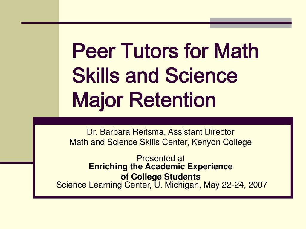 Peer Tutors for Math Skills and Science Major Retention