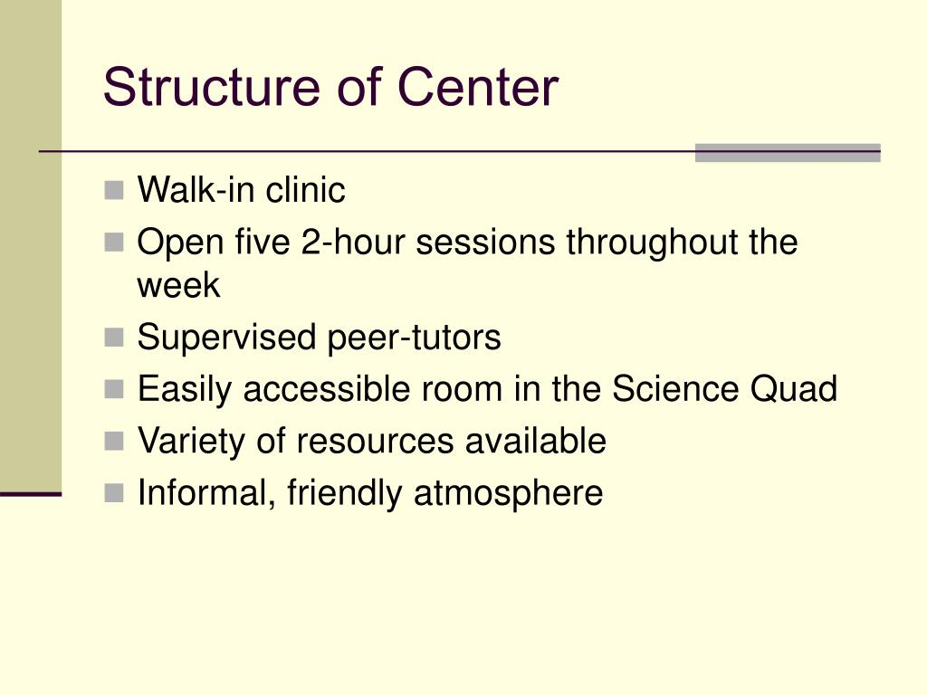 Structure of Center